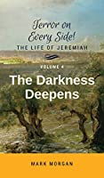 The Darkness Deepens: Volume 4 of 5 (Terror on Every Side!)