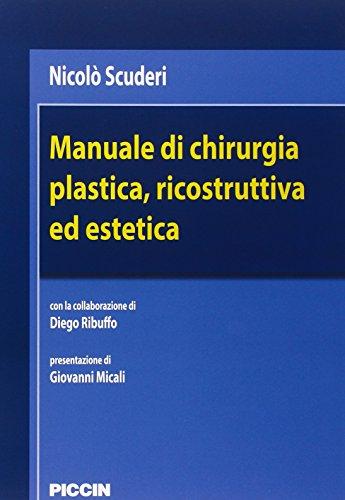 Manuale di chirurgia plastica, ricostruttiva ed estetica