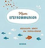 Meine Erstkommunion: Geschichten, Gebete & Segenswünsche