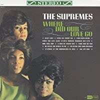 Where Did Our Love Go by Diana Ross & The Supremes