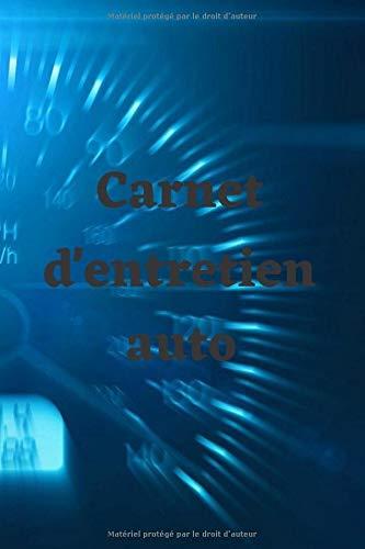 Carnet d'entretien auto: Cahier de suivi de l'entretien de votre voiture au format A5 (6x9 pouces) (15.2x22.8 cm)   100 pages à remplir