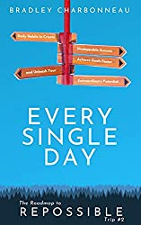 Every Single Day By Bradley Charbonneau