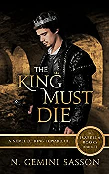 The King Must Die  The Isabella Books Book 2