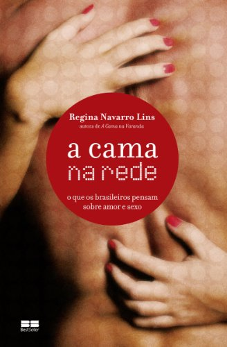 A cama na rede: O que os brasileiros pensam sobre amor e sexo