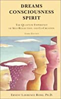 Dreams, Cousciousness, Spirit: The Quantum Experience of Self-Reflection and Co-Creation