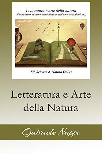 Letteratura e Arte della Natura: Naturalismo, Verismo, Scapigliatura, Realismo, Umanitarismo