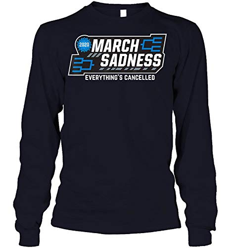 Everything Cancelled Basketball March Sadness 2020 Madness 30n26 (Long Sleeve T-Shirt;Navy;XL)