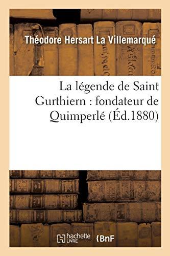 La légende de Saint Gurthiern : fondateur de Quimperlé