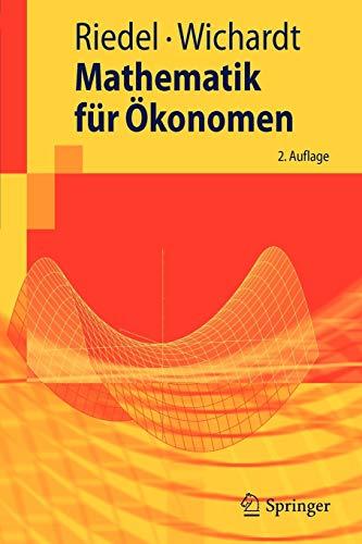 Mathematik für Ökonomen (Springer-Lehrbuch)