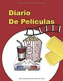 Diario de películas: Para llevar un registro y hacer reseñas de todas las películas que ha visto, lista de películas y videos y diario del libro de ... 120 páginas (libro de registro de películas)