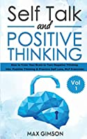 Self Talk and Positive Thinking: The Guide For: Inspiration, Courage, Stop Negative Thinking, Neuro Linguistic Programming