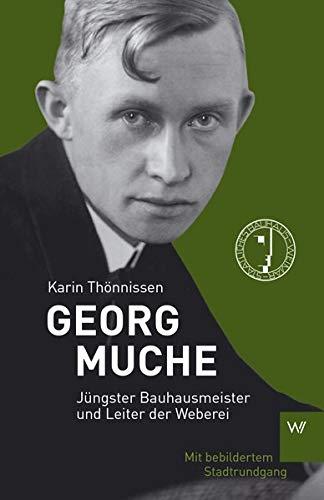 Georg Muche: Jüngster Bauhausmeister und Leiter der Weberei (KPR Bauhaus)