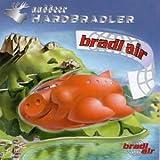 Songtexte von Ausseer Hardbradler - Bradl Air
