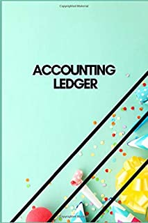 ACCOUNTING LEDGER: Simple Balance sheet or Cash Book Accounts Bookkeeping Journal for Small and big Businesses | Log, Track, & Record Expenses & Income