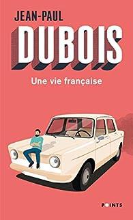 Une vie française par Jean-Paul Dubois