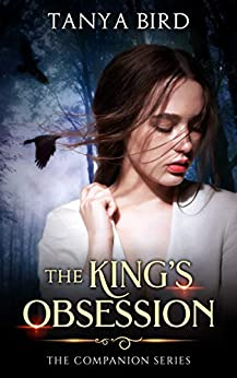 The King's Obsession (The Companion series Book 4) by [Tanya Bird]