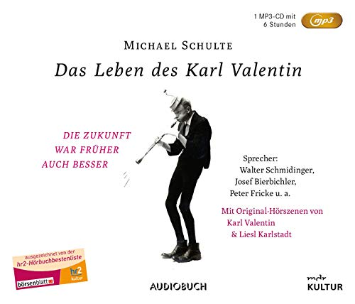 Das Leben des Karl Valentin (Sonderausgabe auf 1 MP3-CD): Eine klingende Biografie