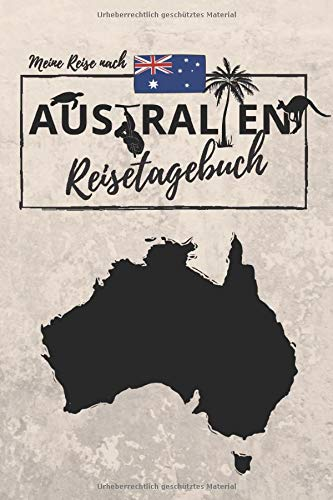 Meine Reise nach AUSTRALIEN | REISETAGEBUCH: Tagebuch zum Ausfüllen, Eintragen und Selberschreiben | ca. A5 (15,24 x 22,86 cm)