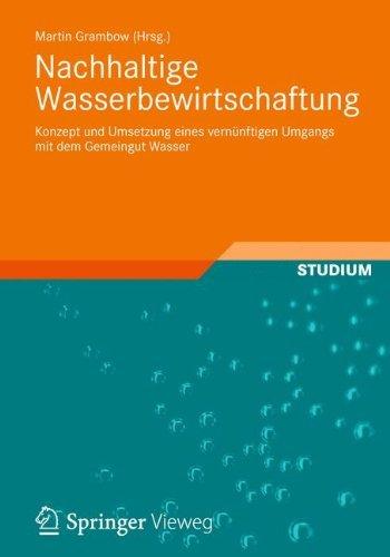 Nachhaltige Wasserbewirtschaftung: Konzept und Umsetzung eines vernünftigen Umgangs mit dem Gemeingut Wasser (2012-10-13)