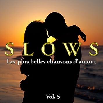 Slows - Les plus belles chansons d'amour, Vol. 5
