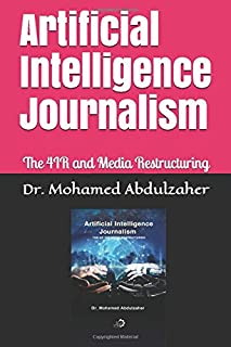 Artificial Intelligence Journalism: The 4IR and Media Restructuring (1)