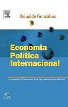 Economia Política Internacional. Fundamentos Teóricos Eas Relações Internacionais do Brasil