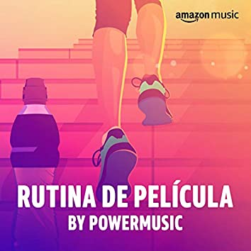 Rutina de película by PowerMusic