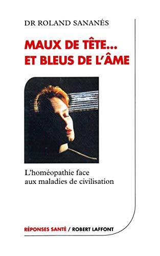 Maux de tête et bleus de l'âme : L'homéopathie face aux maladies de civilisation