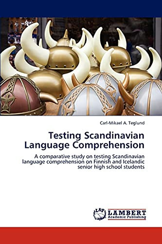 Compare Textbook Prices for Testing Scandinavian Language Comprehension: A comparative study on testing Scandinavian language comprehension on Finnish and Icelandic senior high school students  ISBN 9783847345930 by Teglund, Carl-Mikael A.