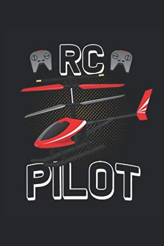 RC Pilot: Mando a distancia piloto de helicóptero modelo aviador regalos cuaderno forrado (formato A5, 15, 24 x 22, 86 cm, 120 páginas)