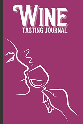 Wine Tasting Journal: Wine Review Logbook To Record Name, Winery, Origin, Price, Type, Age, Sampled, Color Meter, Flavor Wheel, Additional Notes, ... Gifts For Wine Lovers, Bartender, Mixologist