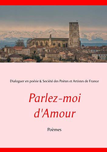 Parlez-moi d'Amour: Poèmes (French Edition)