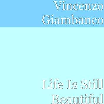 Life Is Still Beautiful