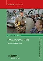 Epochenwandel 1989: Revolution und Wiedervereinigung