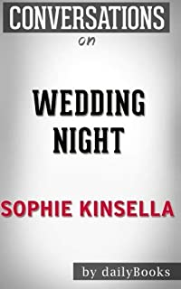 Conversations on Wedding Night: A Novel By Sophie Kinsella
