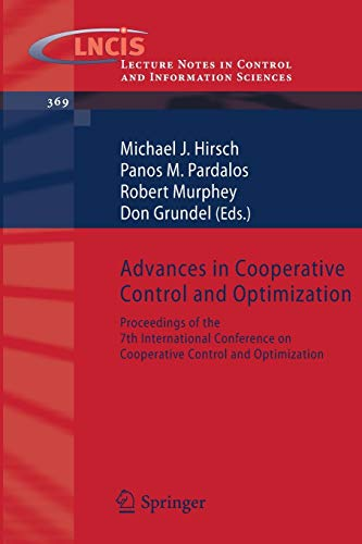 Advances in Cooperative Control and Optimization: Proceedings of the 7th International Conference on Cooperative Control and Optimization (Lecture ... and Information Sciences (369), Band 369)