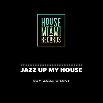 Jazz Up My House