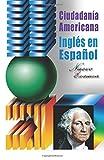 Ciudadania Americana: Inglés en Español Nuevo Examen