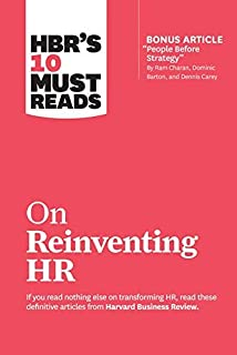 """HBR's 10 Must Reads on Reinventing HR (with bonus article""""People Before Strategy"""" by Ram Charan, Dominic Barton, and Denni..."""