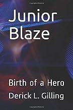 Junior Blaze: Birth of a Hero