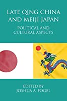 Late Qing China and Meiji Japan: Political and Cultural Aspects