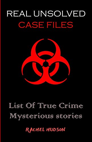 Real Unsolved Case Files: List Of True Crime Mysterious Stories