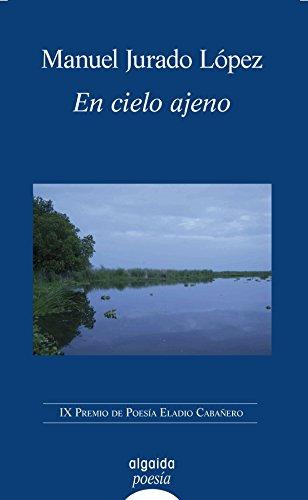 En cielo ajeno (ALGAIDA LITERARIA - POESÍA - Premio de Poesía Tomelloso)