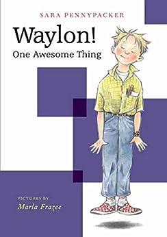 Waylon! One Awesome Thing by [Sara Pennypacker, Marla Frazee]