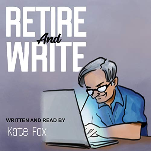 Retire and Write: Take Your Book from Idea to Amazon cover art