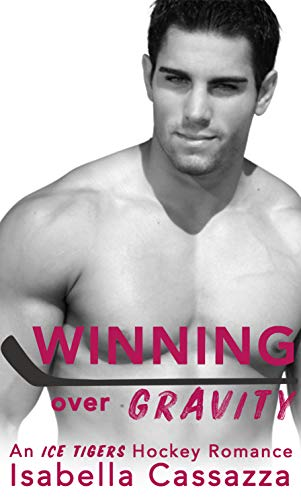 Winning over Gravity: A Friends to Lovers Sports Romance (An Ice Tigers Hockey Romance Book 4)