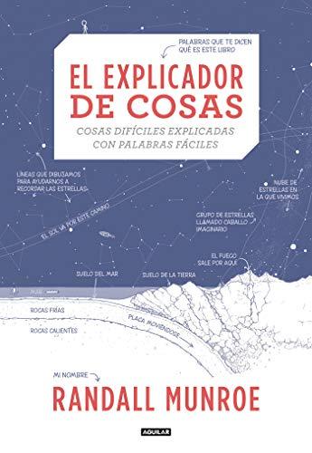 El explicador de cosas: cosas difíciles explicadas con palabras fáciles / Thing Explainer: Complicated Stuff in Simple Words (Tendencias)