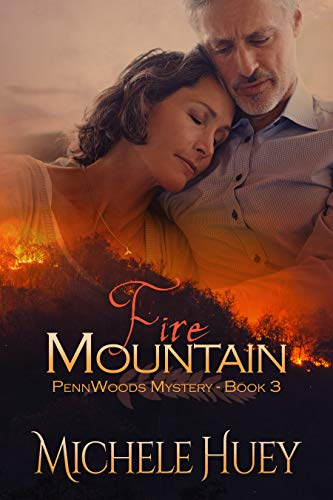 Fire Mountain: PennWoods Mystery Book 3 by [Michele Huey]