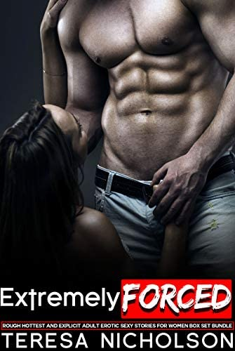 Extremely Forced Rough Hottest And Explicit Adult Erotic Sexy Stories for Women Box Set Bundle product image