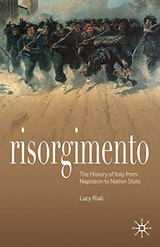 Risorgimento: The History of Italy from Napoleon to Nation State
